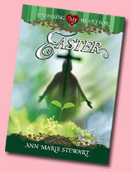 Preparing My Heart for Easter by Ann Marie Stewart